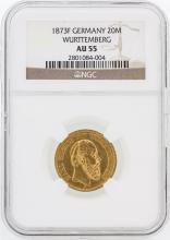 1873-F NGC AU55 Germany 20M Wurttemberg Gold Coin