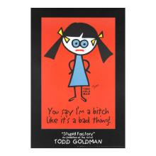 You Say I'm A Bitch Like It's A Bad Thing! by Goldman, Todd