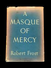 (Literature). Frost, Robert. A Masque of Mercy. New York: Henry Holt, (1947). First trade edition, first printing. 1 vol. 8vo, ori...