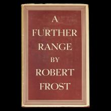 (Literature). Frost, Robert. A Further Range. New York: Henry Holt, (1936). First trade edition, first printing. 1 vol). 8vo, orig...