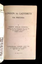 (Scranton Estate). Churchill, Winston Spencer. London to Ladysmith via Pretoria. London: Longmans, Green, 1900. First edition, first...