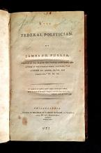 (Americana : Law and Government). Pugila, James Ph. The Federal Politician. Philadelphia: Francis and Robert Bailey, 1795.  First ed...