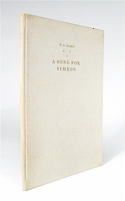 1 vol.  Eliot, T.S. A Song for Simeon. London: Faber & Gwyer, 1928. #197/500 signed by T.S. Eliot. 8vo, orig. gilt-letter...