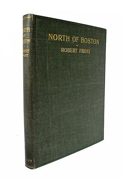 * 1 vol.  Frost, Robert. North of Boston. London: David Nutt, (1914). 1st ed., 1st issue. Sq. 8vo, orig. gilt-lettered co...