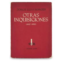 1 Vol. Borges, Jorge Luis. Otras Inquisiciones (1937-1952). Buenos Aires: Sur, (1952). First edition. Signed and inscribed.