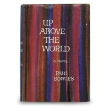 1 Vol. Bowles, Paul. Up above the World. New York: Simon and Schuster, (1966). First edition, first printing. Signed and inscribed.