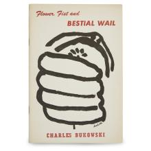 1 Vol. Bukowski, Charles. Flower, Fist and Bestial Wall. (Eureka, California): Hearse Press, [1959]. First edition.
