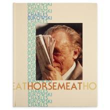 1 Vol. Bukowski, Charles; Montfort, Michael - photographer. Horsemeat. Santa Barbara: Black Sparrow, 1982. First edition, #70/125.