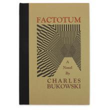 1 Vol. Bukowski, Charles. Factotum. Santa Barbara: Black Sparrow Press, 1975. First edition, 1/1,000. Signed.