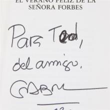 1 Vol. Garcia Marquez, Gabriel. El verano feliz de la Senora Forbes. Madrid: Almarabu, 1986. First edition. Signed and inscribed.