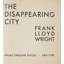 (Architecture) 1 Vol. Wright, Frank Lloyd. The Disappearing City. New York: William Farquhar Payson, (1932). First edition. Small 4t...