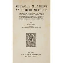 (Performing Arts & Music) 1 Vol. Houdini, (Harry). Miracle Mongers and Their Methods. New York: E. P. Dutton, (1920). 12mo, original...