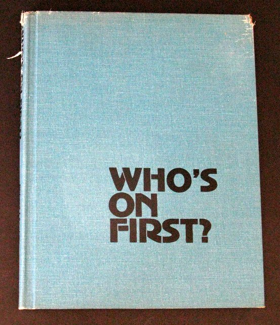 WHO'S ON FIRST - DELUXE HARD-COVER BOOK ON ABBOTT & COSTELLO - Avon Books, 1972 – Exciting visual 256 page book showing funny moments from famous Abbott & Costello movies. Measures 9