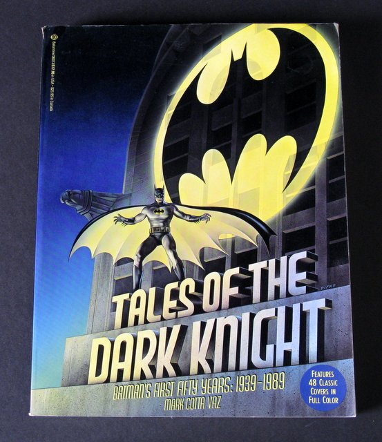 BATMAN TALES OF THE DARK KNIGHT - DELUXE TRADE PAPERBACK - Ballantine Books, 1989 - 210 page book on everything Batman. Featuring 48 classic comic covers in full color. 8 1/2