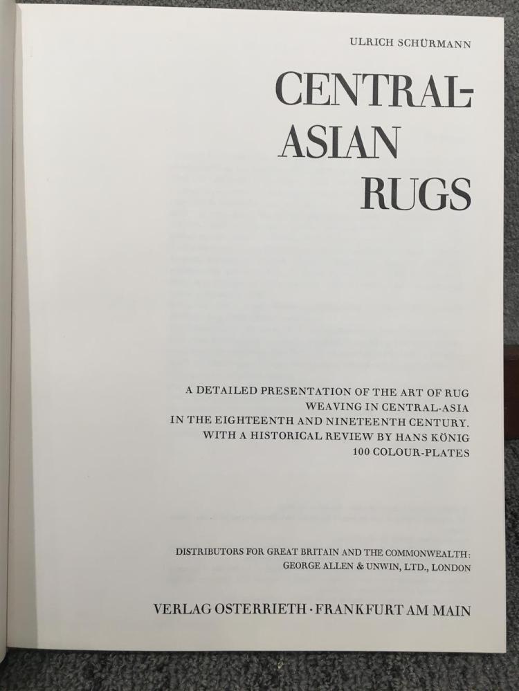 SCHURMANN, ULRICH. Central Asian Rugs. Frankfurt: Verlag August Osterrieth, 1969.