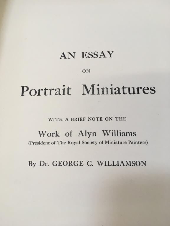 AN ESSAY ON PORTRAIT MINIATURES by DR GEORGE C. WILLIAMSON