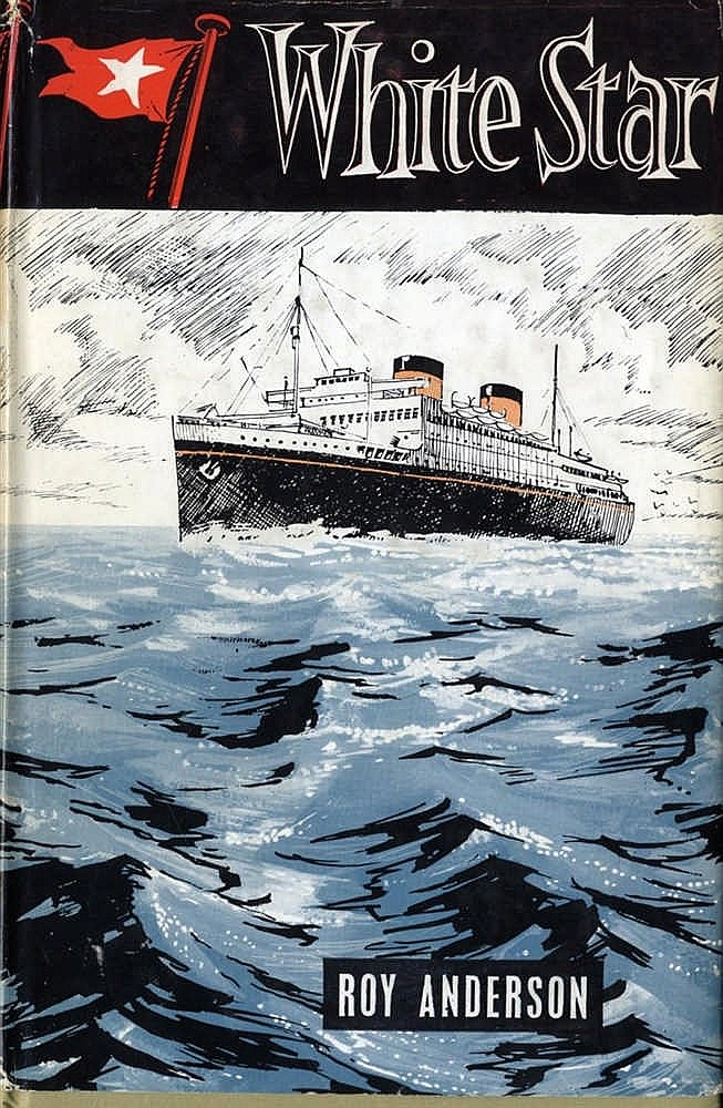 MARITIME BOOKS: White Star Line by Roy Anderson 1964 first editio