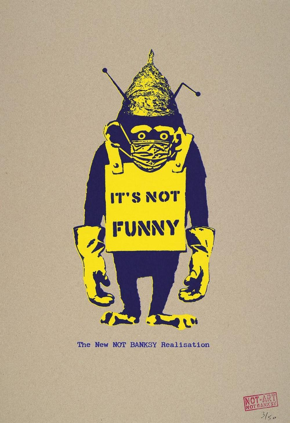 NOT BY BANKSY BY NOT NOT BANKSY, # 'It's Not Funny, color