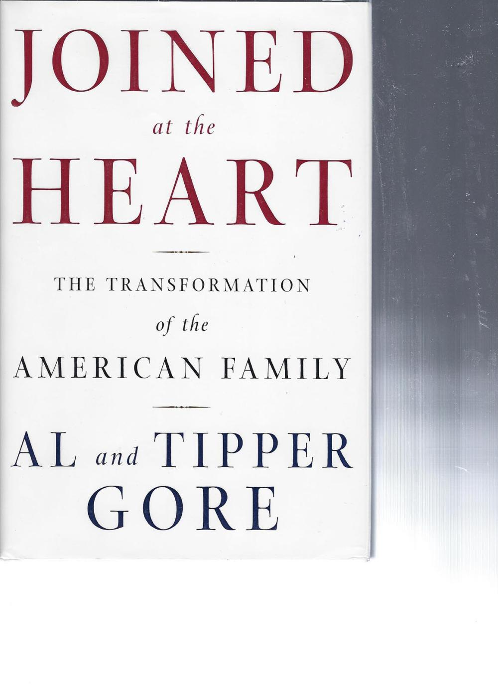 Joined at the Heart: The Transformation of the American Family Al and Tipper Gore signed book