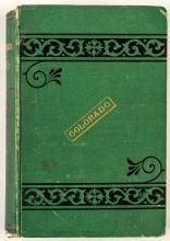 Colorado, It's Gold and Silver Mines, 1st Edition Frank Fossett 1879