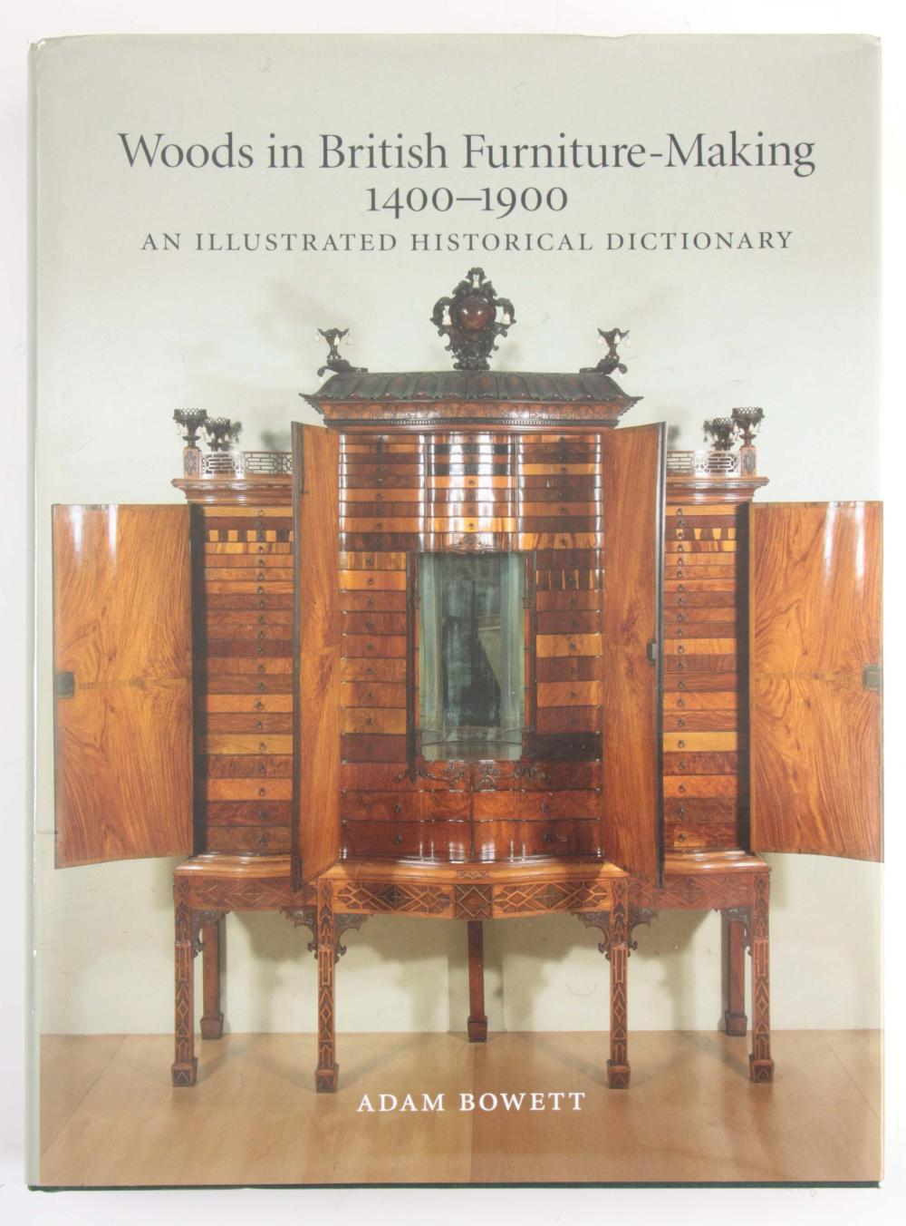 WOODS IN BRITISH FURNITURE MAKING 1400-1900 by Ada