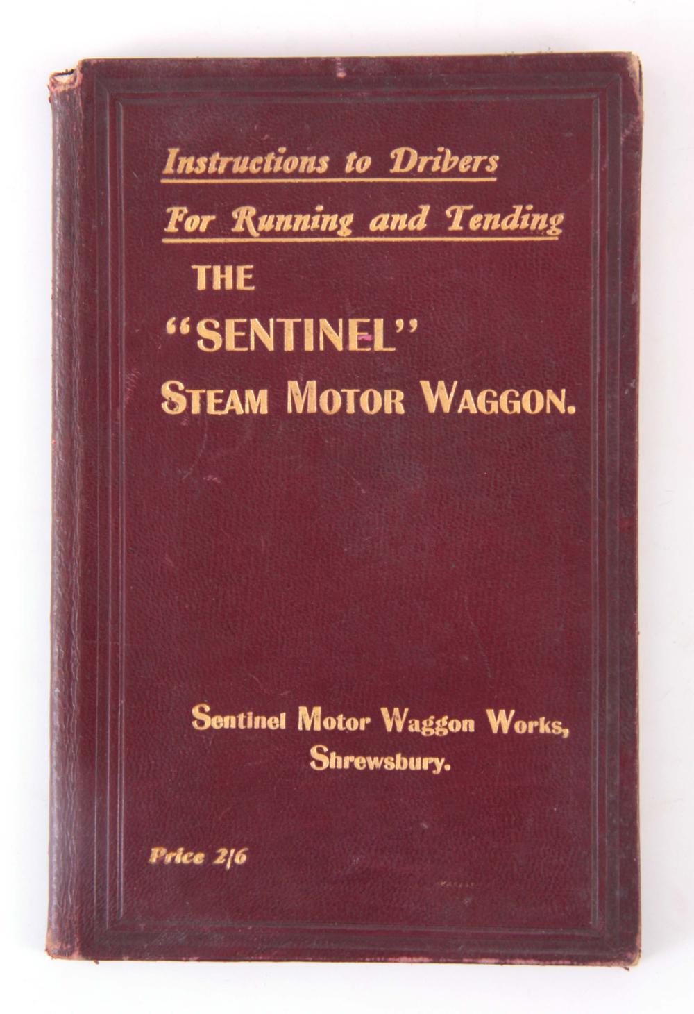 "A RARE INSTRUCTIONS BOOK, THE ""SENTINEL"" STEAM MOT"