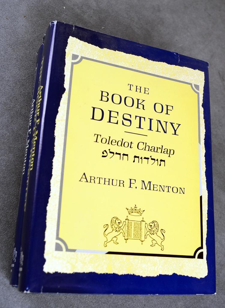 LOT (2) VOLUMES- ARTHUR F. MENTON INCLUDING ANCILLA TO TOLEDOF, KING DAVID PRESS, 1ST ED. INSCRIBED 1999 (DJ); THE BOOK OF DESTINY, KING DAVID PRESS, 1ST ED, INSCRIBED 1996 (DJ)
