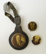 LOT (3) WILLIAM HOWARD TAFT, 1908 PRESIDENTIAL CAMPAIGN PIN BACK BUTTONS AND WATCH FOB