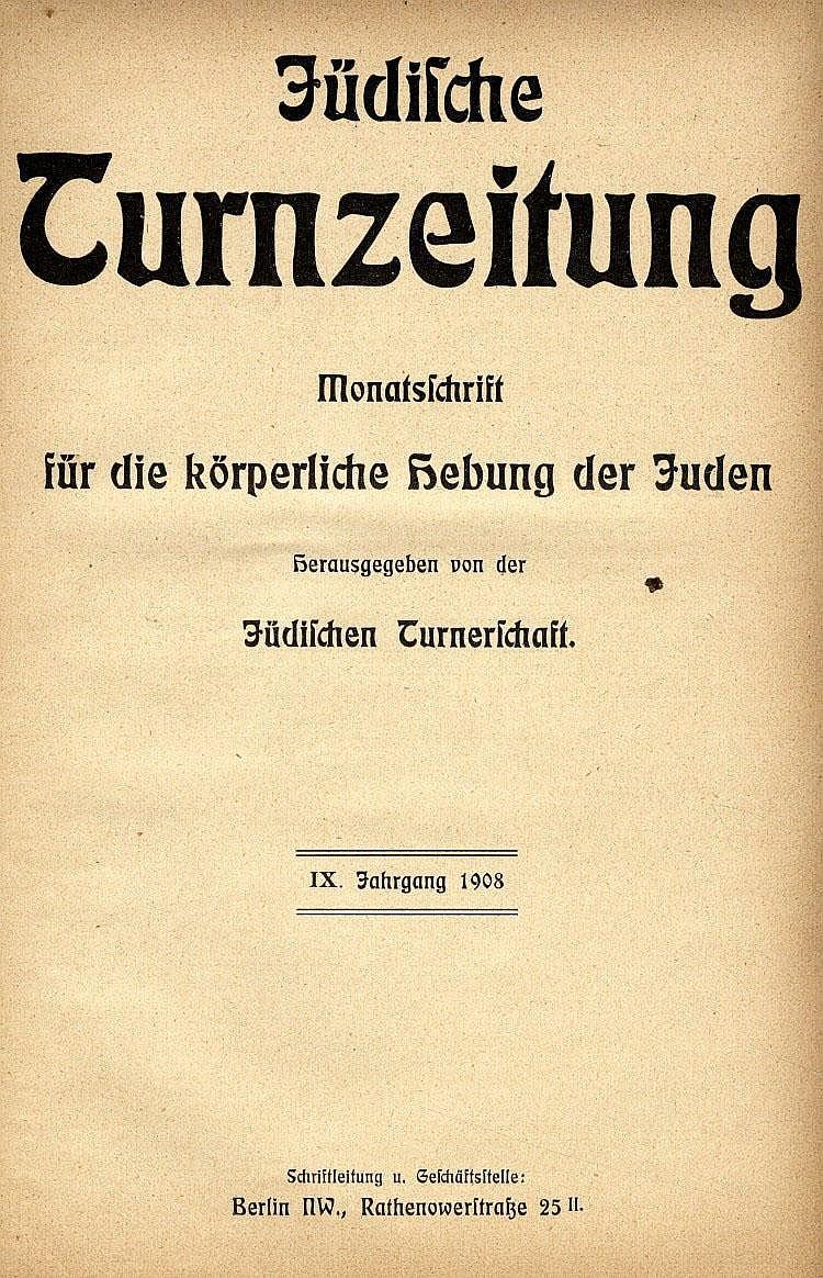 Jewish Athletic Periodical. Judaiche Turnzeitung. Berlin, 1908.