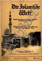 Periodical. Die Islamische Welt [The Islamic World]. Berlin, 1917-1918.