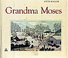 Grandma Moses. A Profile Book About the Artist and Her Great Works. New York, 1973, Grandma Moses, $50