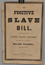 The Fugitive Slave Bill.  Enacted by the United States Congress, and Approved by the President, Millard Fillmore, September 18, 1850
