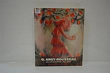 G. ARGY-ROUSSEAU: GLASSWARE AS ART
