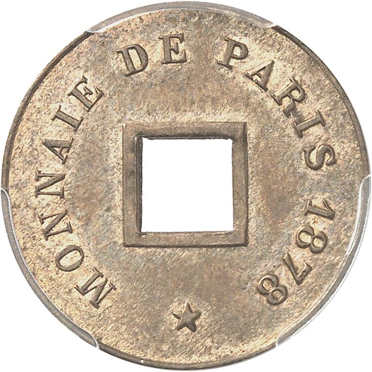 INDOCHINE Cochinchine. Sapèque 1878, essai frappe monnaie.