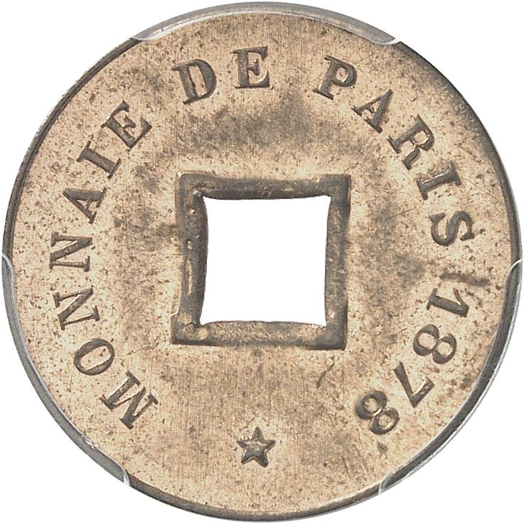 INDOCHINE Cochinchine. Sapèque 1878, essai frappe médaille.