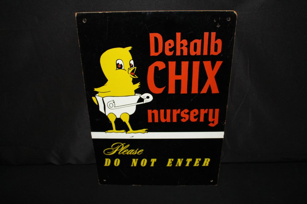 DEKALB CHIX NURSERY DO NOT ENTER SIGN