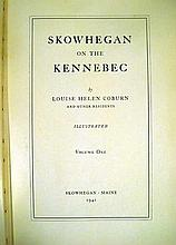 Lot 3142: 2V Louise Helen Coburn SKOWHEGAN ON THE KENNEBEC 1941 First Edition Vintage Maine History Colonial & Pioneer New England Photos Maps
