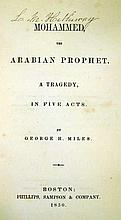 Lot 3201: George H Miles MOHAMMED THE ARABIAN PROPHET A TRAGEDY 1850 First Edition Antique Drama American Literature