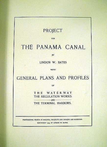 Lot 3169: Lindon Wallace Bates THE PROJECT FOR THE PANAMA CANAL 1905 First Edition Antique Engineering Technology Estimates Fold-Out Maps