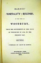 Lot 3133: Leon M Barnes BARNES MORTALITY RECORD OF THE TOWN OF WOODBURY 1678 1898 1898 First Edition Antique Connecticut History Genealogy