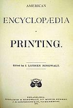 Lot 3074: Luther Ringwalt AMERICAN ENCYCLOPAEDIA OF PRINTING 1871 First Edition Antique Reference Press Technology Statistics Plates Tables