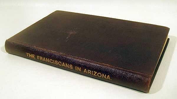 Zephyrin Engelhardt THE FRANCISCANS IN ARIZONA 1899 First Edition Antique Church History Missionary Sites Native Americans Plates Decorative Binding