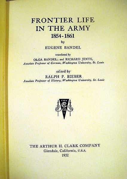 Lot 3191: Eugene Bandel FRONTIER LIFE IN THE ARMY, 1854-1861 1932 First Edition Western Americana Frontier Military Life Fold-Out Map