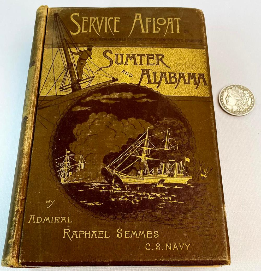 1887 Service Afloat or The Remarkable Career of The Confederate Cruisers Sumter and Alabama by Admiral Raphael Semmes ILLUSTRATED
