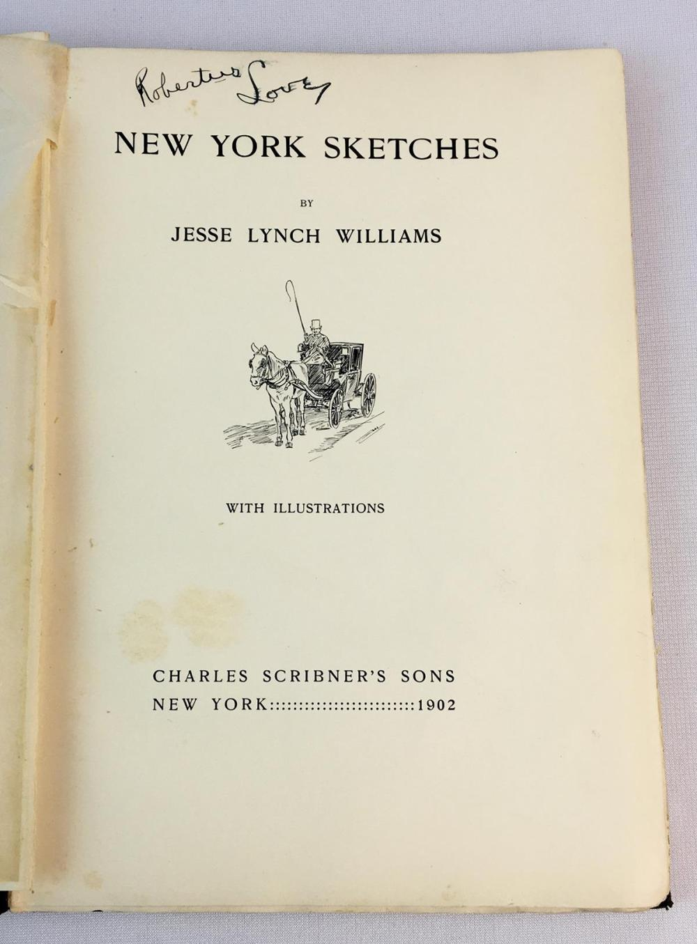 1902 New York Sketches by Jesse Lynch Williams Illustrated FIRST EDITION