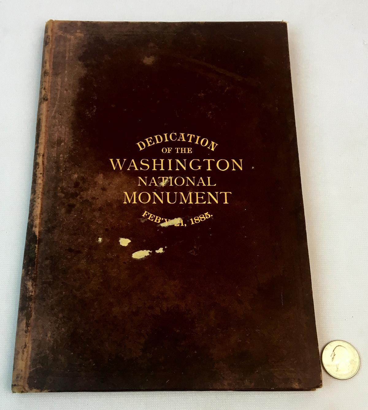 1885 The Dedication of The Washington Monument With The Orations by Robert C. Winthrop and John W. Daniel FIRST EDITION