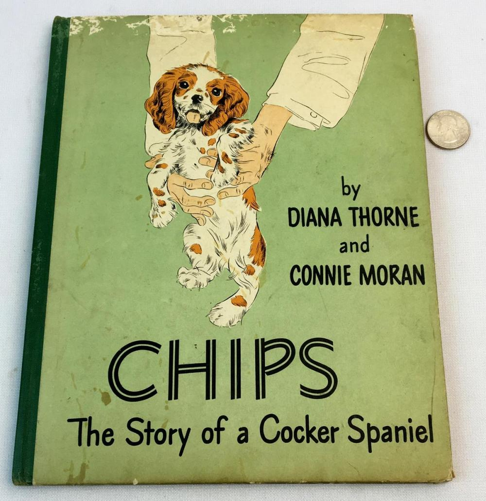 1944 Chips: The Story of a Cocker Spaniel by Diana Thorne and Connie Moran Illustrated FIRST EDITION