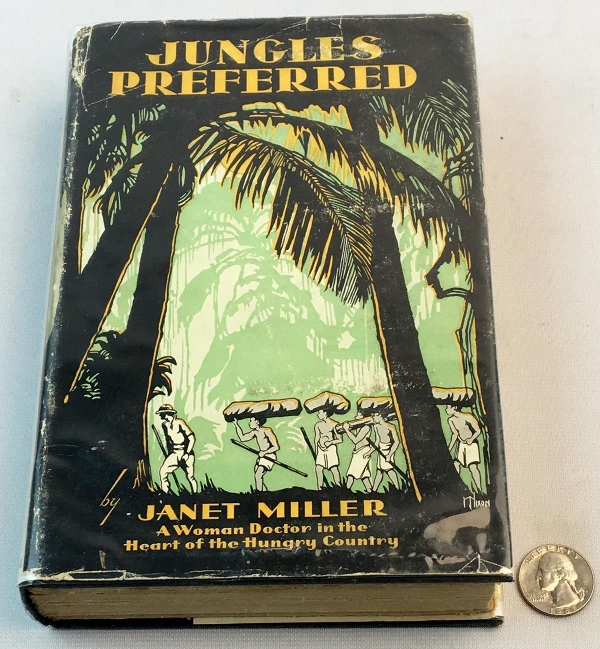 1931 Jungles Preferred by Janet Miller w/ Dust Jacket FIRST EDITION