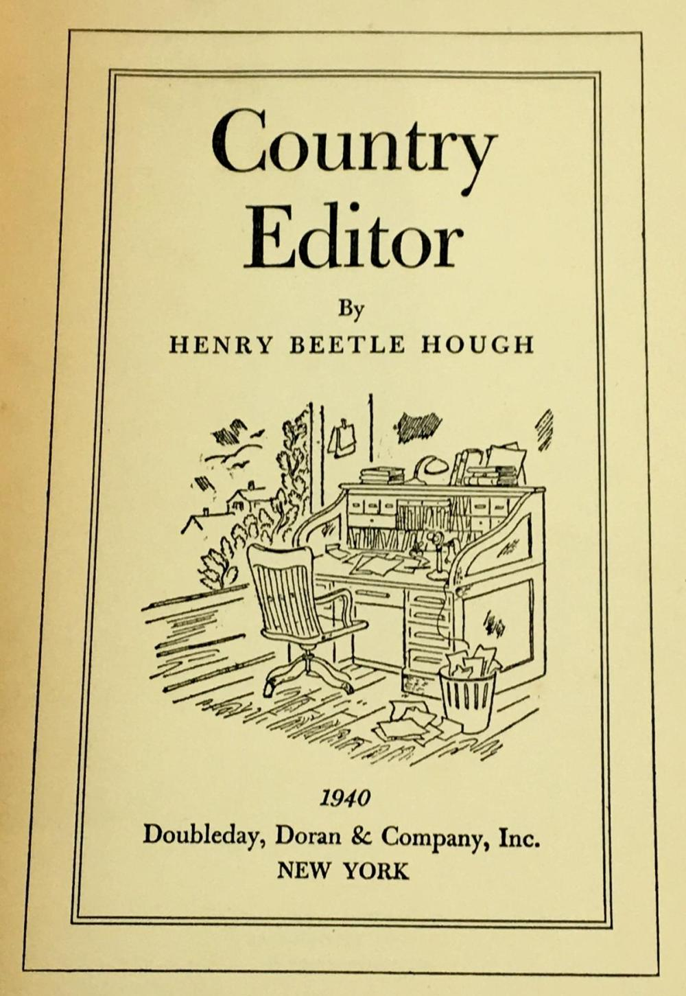 1940 Country Editor by Henry Beetle Hough SIGNED FIRST EDITION
