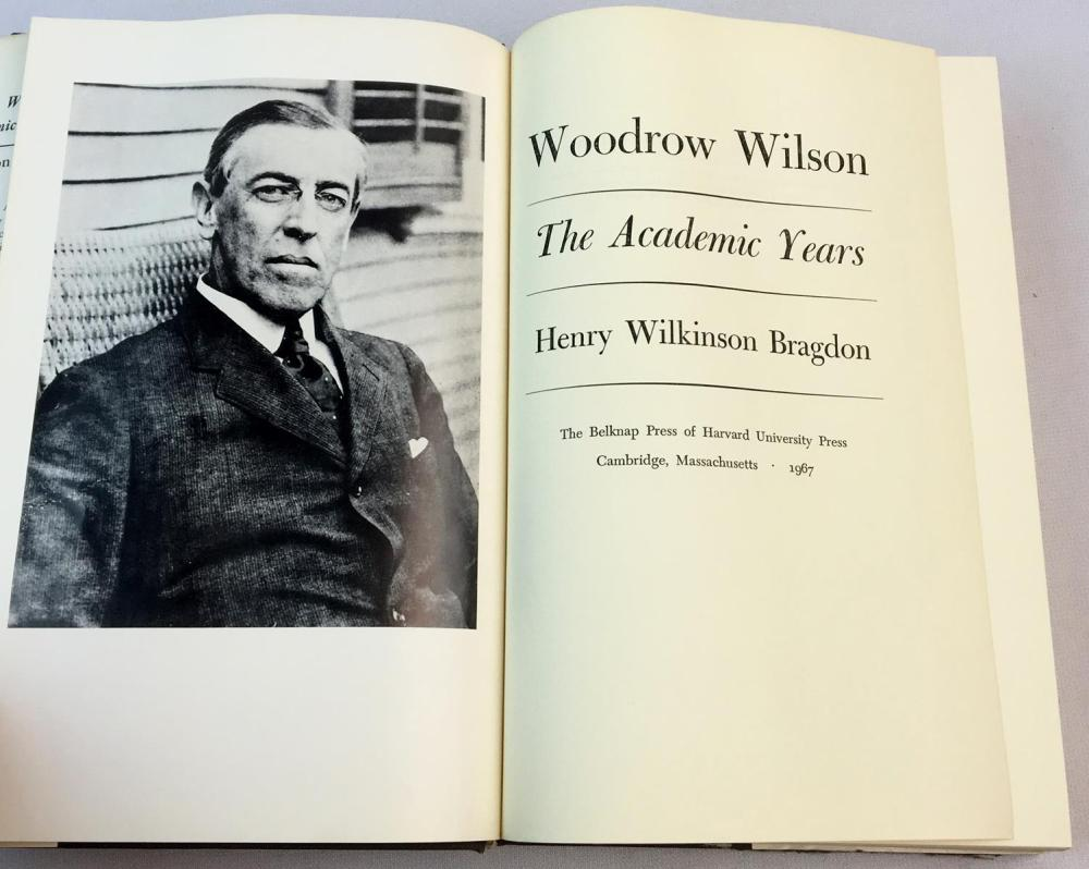1967 Woodrow Wilson The Academic Years by Henry Wilkinson Bragdon w/ Dust Jacket SIGNED FIRST EDITION